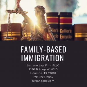 family based immigration lawyer - Serrano Law Firm PLLC